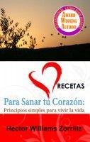 Recetas para sanar tu corazón, an ebook by Hector Williams Zorrilla at Smashwords