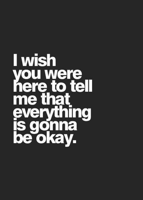 I Need You So Badly Right Now Bubby Sorrow Life Quotes I Miss My Mom Grieving Quotes