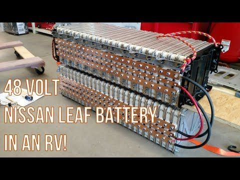 Installing A Nissan Leaf Battery Into An Rv For A House Battery Nissan Leaf Nissan Lithium Ion Batteries