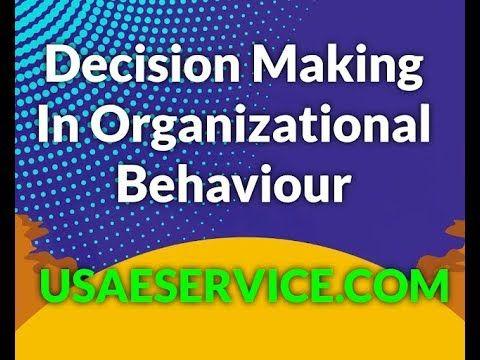 Decision Making Models In Organizational Behavior In 2020 Organizational Behavior Decision Making Change Leadership