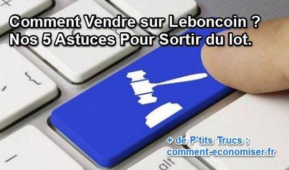 Vous voulez vendre des articles sur Leboncoin.fr ? Sur un site de vente comme leboncoin, la concurrence est rude.   Découvrez les 5 astuces clés pour faire la différence et conclure votre affaire grâce à une annonce de qualité.  Découvrez l'astuce ici : http://www.comment-economiser.fr/comment-vendre-sur-le-bon-coin.html?utm_content=bufferb8a85&utm_medium=social&utm_source=pinterest.com&utm_campaign=buffer