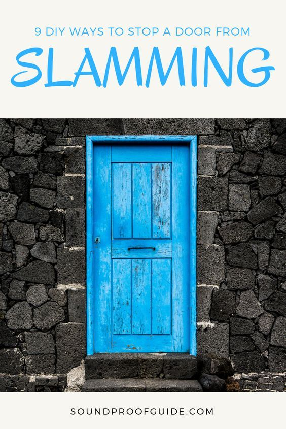 9 Diy Ways To Stop A Slamming Door With Anti Door Slam Products Video Door Silencer Door Stops To Anti Slam Door Prevent Door Slamming Door Slamming Stopper