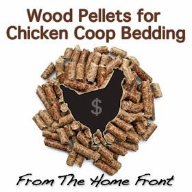 The Home Front: Wood Pellets for Chicken Bedding
