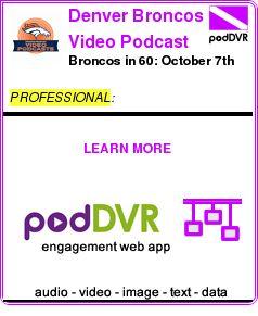 #PROFESSIONAL #PODCAST  Denver Broncos Video Podcast    Broncos in 60: October 7th    READ:  https://podDVR.COM/?c=7f84a8e3-f1d8-a526-091e-8fdfc17922d0
