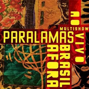 Multishow Ao Vivo Brasil Afora \ 2011 | Os Paralamas do Sucesso