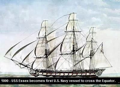 1800 the USS Essex becomes the first US Navy ship to cross the equator.  The first Shellbacks!! Hooyah!!