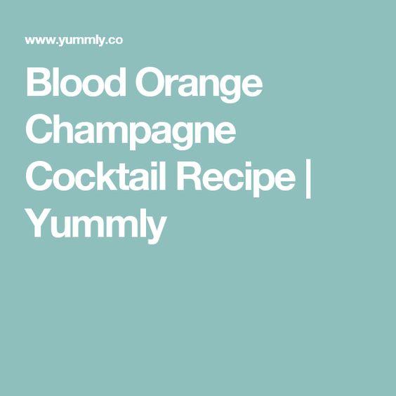 Blood Orange Champagne Cocktail Recipe   Yummly