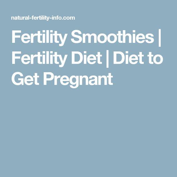 Fertility Smoothies   Fertility Diet   Diet to Get Pregnant