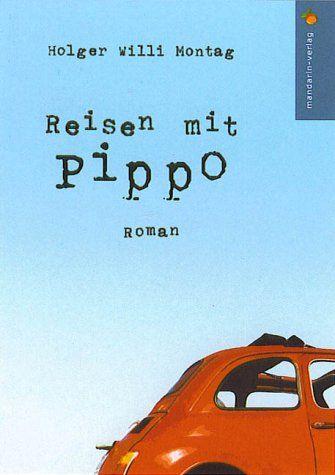 Reisen mit Pippo: Der erste italienische Roman aus dem Saarland!! von Holger W Montag http://www.amazon.de/dp/3980932508/ref=cm_sw_r_pi_dp_98PHwb0NE6XSR