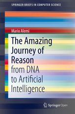 The Amazing Journey of Reason - from DNA to Artificial Intelligence | Mario Alemi | Springer