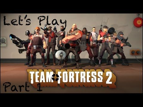Let's Play Team Fortress 2 part 1