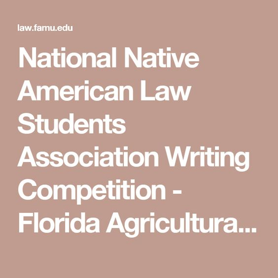National Native American Law Students Association Writing Competition - Florida Agricultural & Mechanical University | College of…