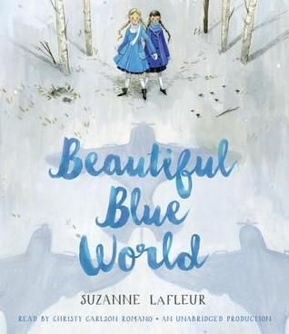 Beautiful Blue World by Suzanne LaFleur — Reviews, Discussion, Bookclubs, Lists