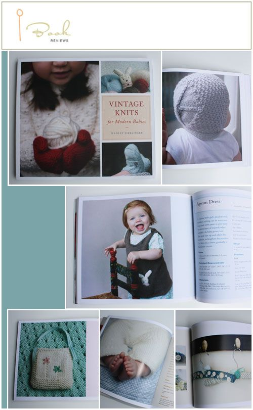 Vintage Knits for Modern Babies by Hadley Fierlinger and photography by Angela Lang I really understand why this book got a 5 star rating at Amazon and some very nice reviews from readers...the book is just very well written, easy...