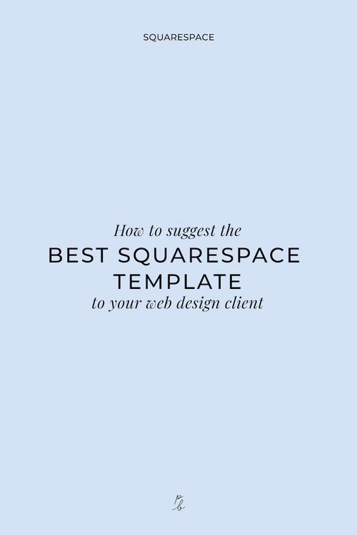 How To Suggest The Best Squarespace Template To Your Web Design