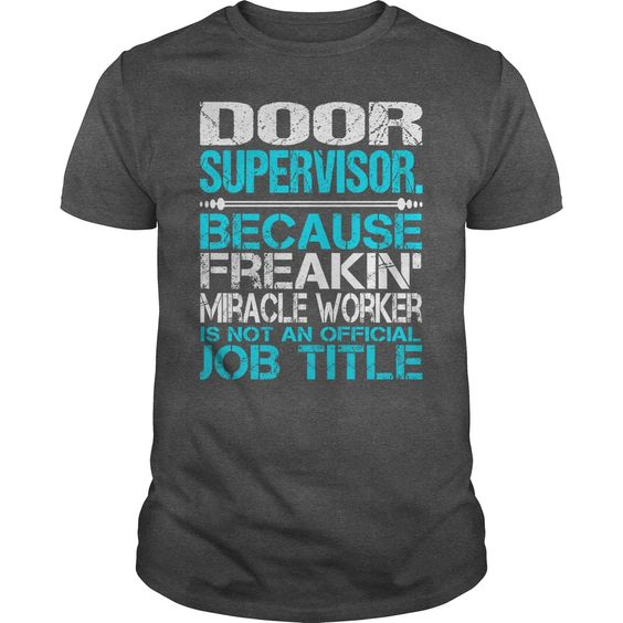 [Hot tshirt names] Awesome Tee For Door Supervisor  Good Shirt design  How to ? 1. Select color 2. Click the ADD TO CART button 3. Select your Preferred Size Quantity and Color 4. CHECKOUT! If you want more awesome tees you can use the SEARCH BOX and find your favorite !!  Tshirt Guys Lady Hodie  SHARE and Get Discount Today Order now before we SELL OUT  Camping 0399 cool name shirt tee for door supervisor