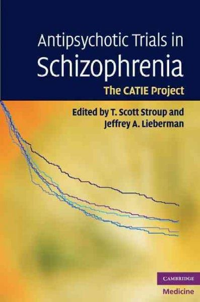Antipsychotic Drugs in Schizophrenia: The Catie Project