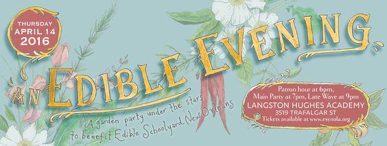 The Edible Schoolyard New Orleans - An Edible Evening fundraiser April 14, 2016. esynola.org