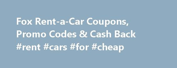Fox Rent-a-Car Coupons, Promo Codes \ Cash Back #rent #cars #for - coupon disclaimers