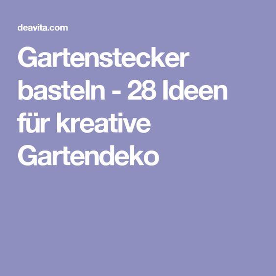 Gartenstecker Basteln - 28 Ideen Für Kreative Gartendeko | Wichtig ... Gartenstecker Basteln Ideen Gartendeko