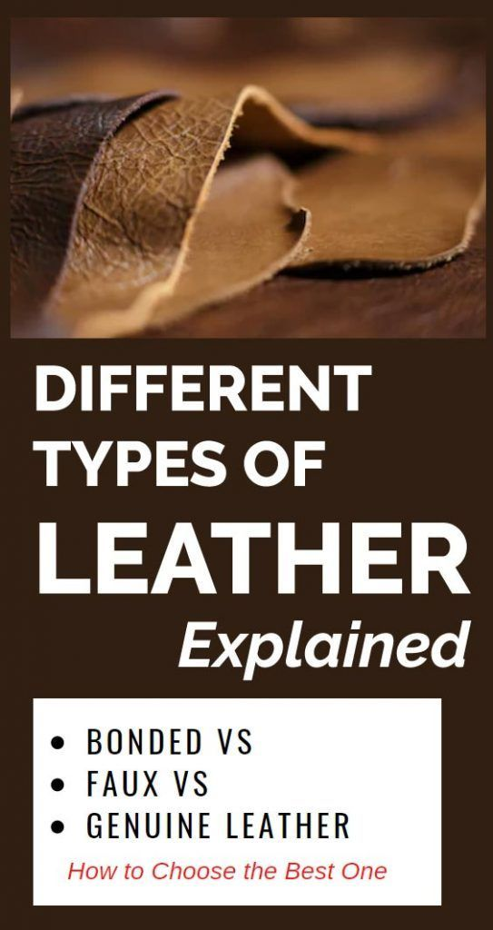 Bonded Vs Faux Vs Genuine Leather All You Need To Know In 2020 Genuine Leather Leather Faux