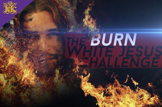 #burnwhitejesuschallenge it's time we burn these false idols!   #christ #black…