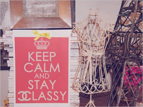 Keep Calm and Stay Classy. Chanel-inspired poster