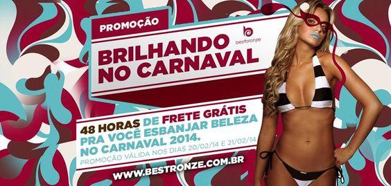 Me-ni-na, Best Bronze com frete grátis só pra você passar o Carnaval com um bronzeado TOP! Mas é só até hoje, hein.  Compre já o seu: www.bestbronze.com.br