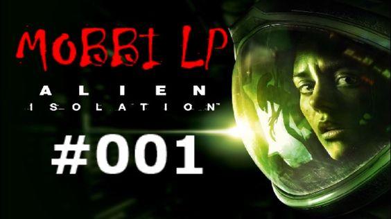 [DE] ALIEN ISOLATION [001] Schwerer Wiedereinstieg ★ Let's Play Alien: I...