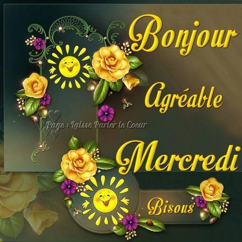 Bonjour, Agréable Mercredi, Bisous #mercredi