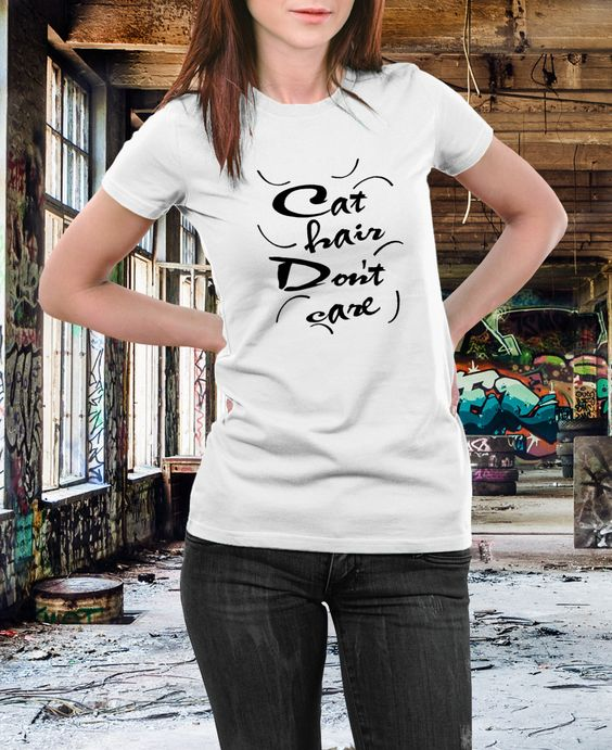 Cat Hair Don't Care T-shirt Ladies Fit T-shirt
