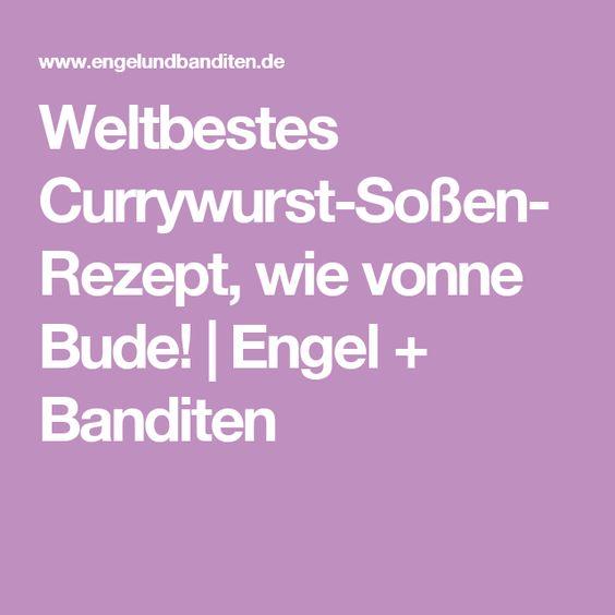 Weltbestes Currywurst-Soßen-Rezept, wie vonne Bude! | Engel + Banditen