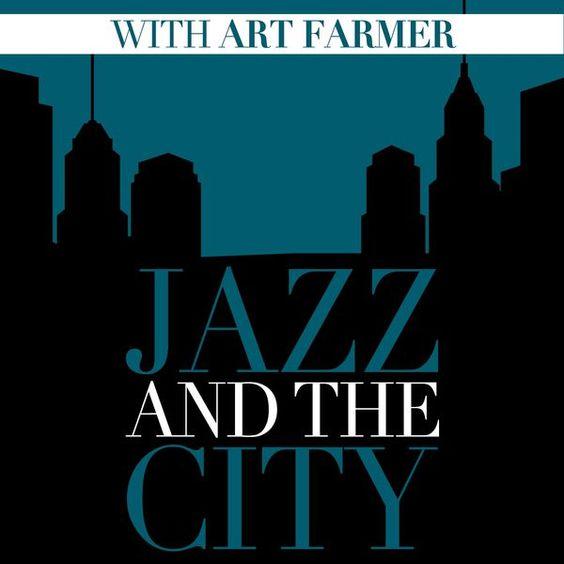 Jazz and the City with Art Farmer par Art Farmer