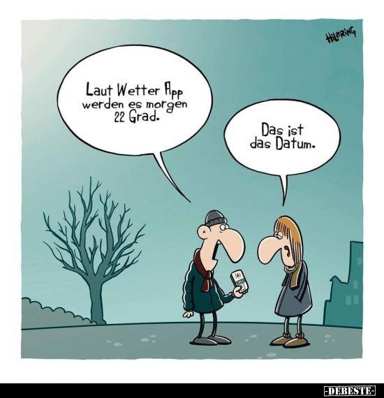 Laut Wetter App Werden Es Morgen 22 Grad Lustige Bilder Spruche Witze Echt Lustig Lustig Coole Cartoons Lustige Spruche