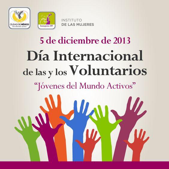 5/dic. Día Internacional de las personas voluntarias. Se reconoce a la juventud por ser agente de cambio en sus comunidades.