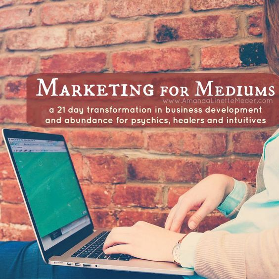 Marketing for Mediums - learn about a 21 day course designed to expand your  client base, promote your psychic business and make a living doing your  soul work. Find out more and enroll >>   psychic medium business marketing   psychic marketing tips   psychic  business