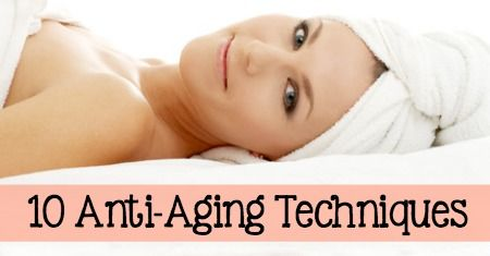 10 Anti-Aging Techniques http://healthpositiveinfo.com/10-anti-aging-techniques.html