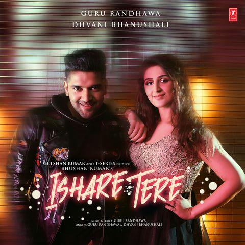 Ishare Tere Dhvani Bhanushali Guru Randhawa Mrjatt In Download At Http Mrjatt In Single Dhvani Bhanushali Guru Ran Song One Mp3 Song Mp3 Song Download