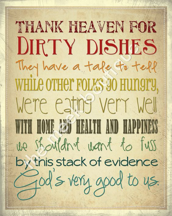 Thank Heaven for Dirty Dishes