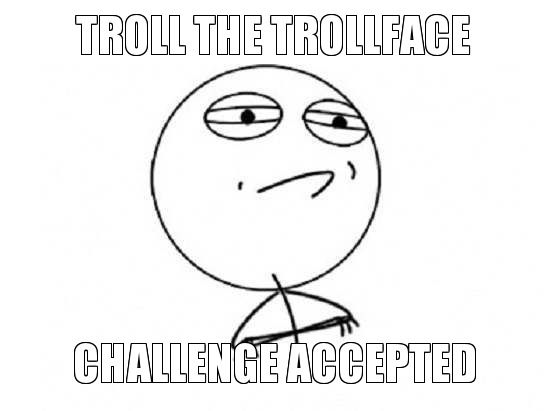 Challenge accepted, Troll face and Challenges on Pinterest