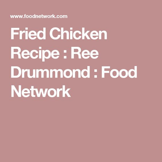 Fried chicken recipe foods chicken and recipe fried chicken recipe ree drummond food network forumfinder Image collections