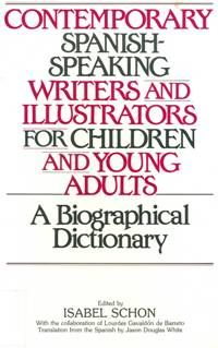 CONTEMPORARY Spanish-speaking writers and illustrators for children and young adults : a biographical dictionary