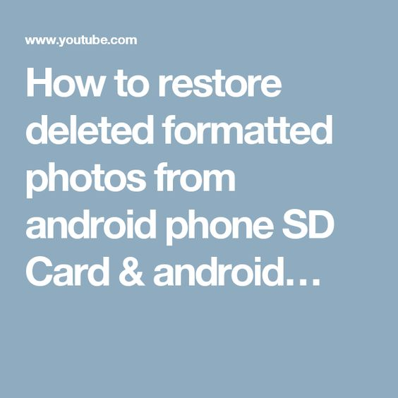 How to restore deleted formatted photos from android phone SD Card & android…