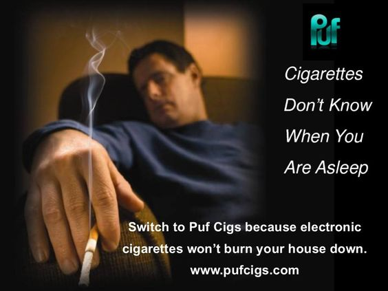 Cigarettes don't know when you are asleep. Did you know that cigarettes are blamed for 1 of 4 fire deaths, more than any other cause? If you're a smoker and want to kick the habit make the switch to Puf Cigs. Electronic cigarettes are safe and won't burn your house down. Join the rest of the vaping community and order your electronic cigarette starter kit today http://www.pufcigs.com/ #ecigs #ecigarettes #vaping #smoking #death #quitsmoking #TBT