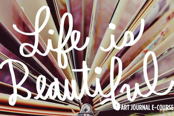 Life Is Beautiful Art Journaling E-Course