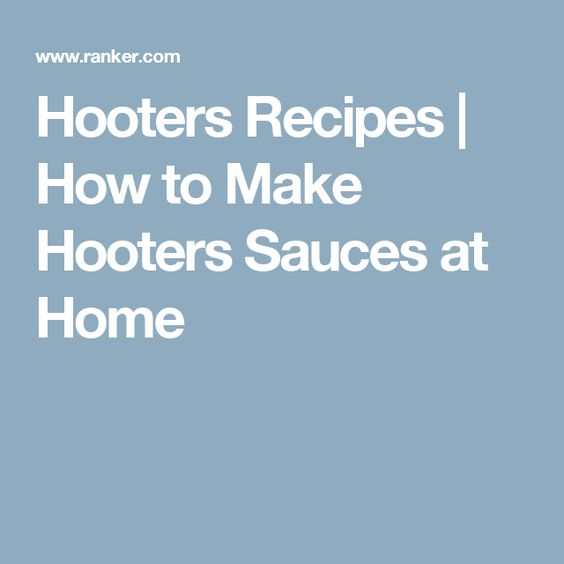 Hooters Recipes   How to Make Hooters Sauces at Home