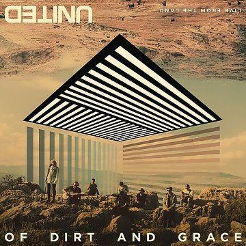 Hillsong UNITED – Of Dirt And Grace (2016) - http://cpasbien.pl/hillsong-united-of-dirt-and-grace-2016/