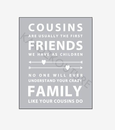First Friend Cousin Quotes. QuotesGram  |Cousins Best Friends Crazy
