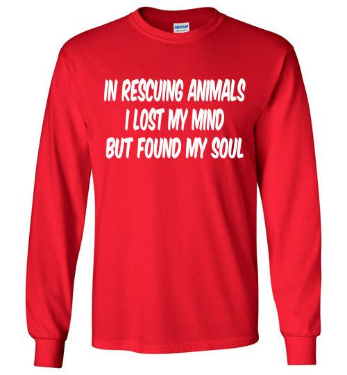 In Rescuing Animals I Lost My Mind But I Found My Soul