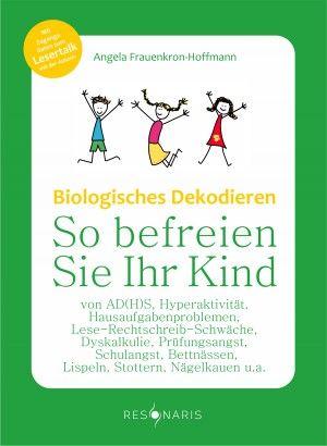 """Buchcover """"Biologisches Dekodieren - So befreien Sie Ihr Kind"""""""